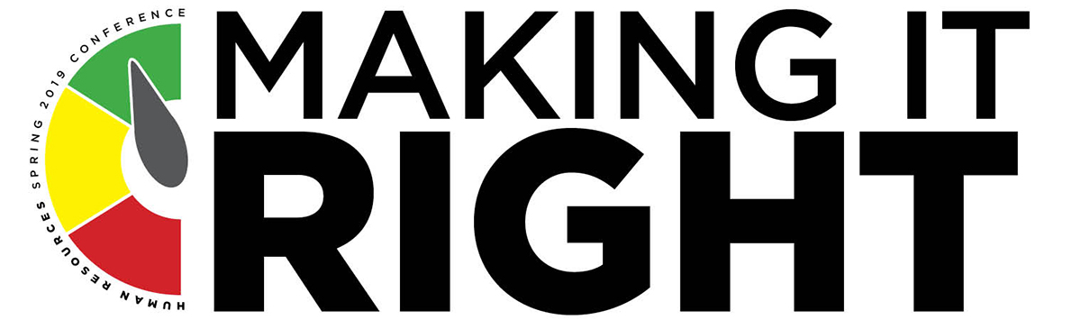 Making it Right - Human Resources Spring 2019 Conference