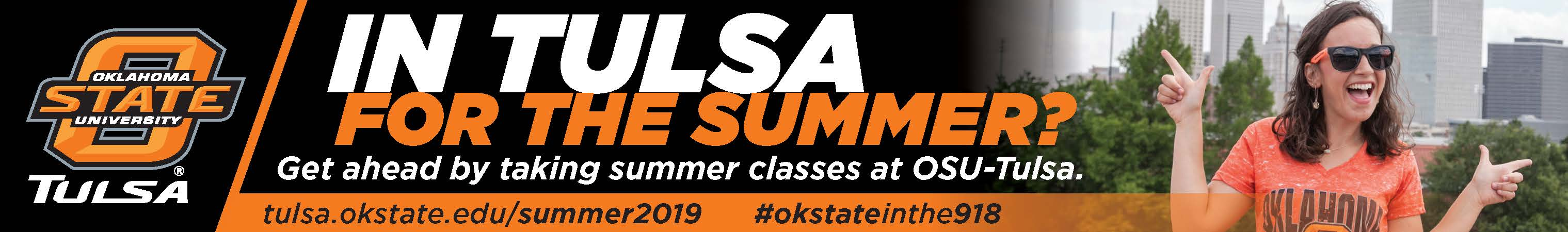 In Tulsa for the summer? Get ahead by taking summer classes at OSU-Tulsa.