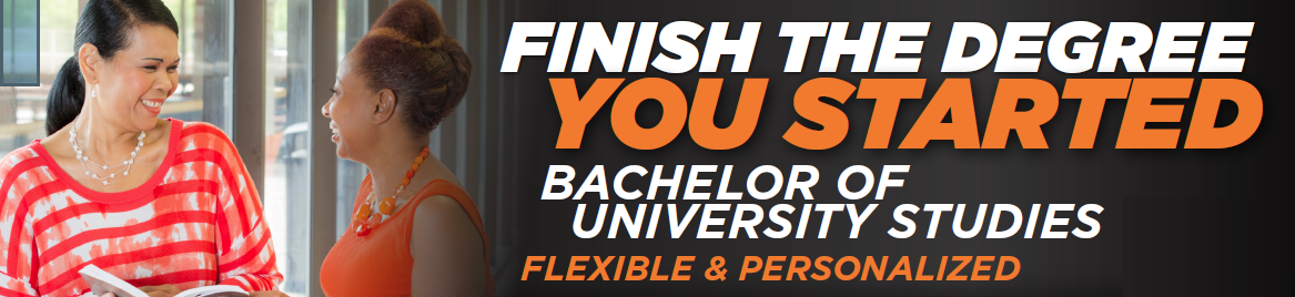 Finish the Degree you Started | Bachelor of University Studies | Flexible and Personalized