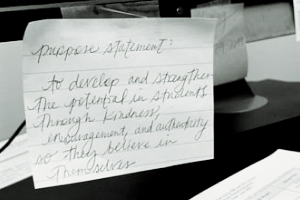 "Bradley's purpose statement: ""To develop and strengthen the potential in students through kindness, encouragement and authenticity so they believe in themselves."""