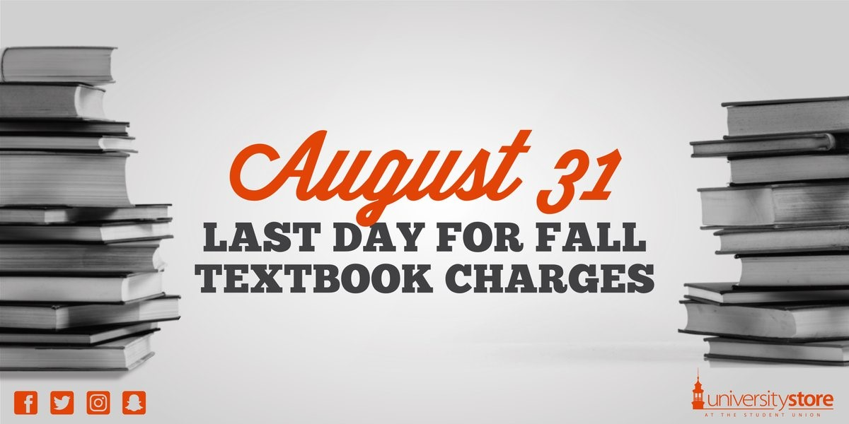 August 31 - Last day for fall textbook charges