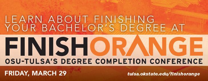 Finish Orange: OSU-Tulsa's Degree Completion Conference - Friday, March 29